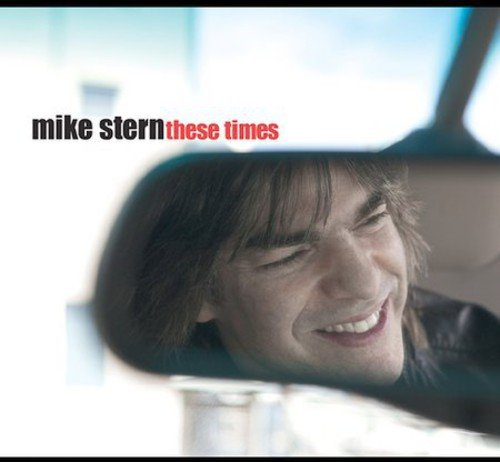 Mike Stern These Times
